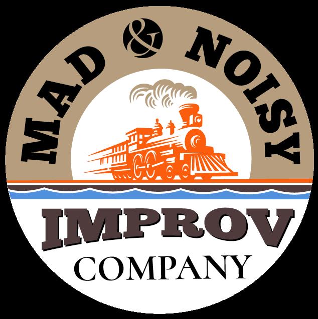 Mad & Noisy Improv Company